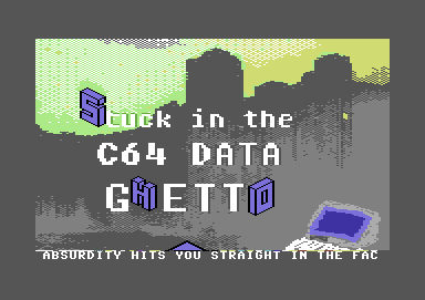 Stuck in the C64 Data Ghetto