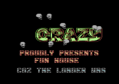 CSDb] - Fun House by Crazy and Fantasy (1989)